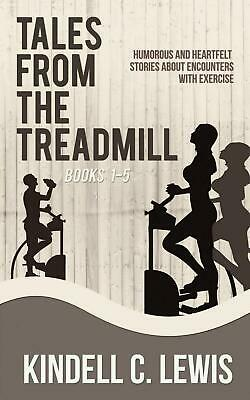 Tales from the Treadmill 1-5 by Kindell C. Lewis (English) Paperback Book Free S