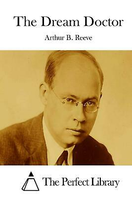 The Dream Doctor by Arthur B. Reeve (English) Paperback Book Free Shipping!