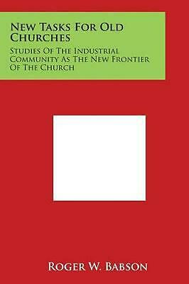New Tasks for Old Churches: Studies of the Industrial Community as the New Front