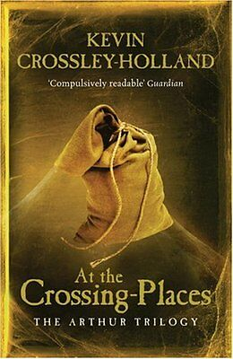 At the Crossing Places: Book 2 (Arthur),Kevin Crossley-Holland- 9780753821220