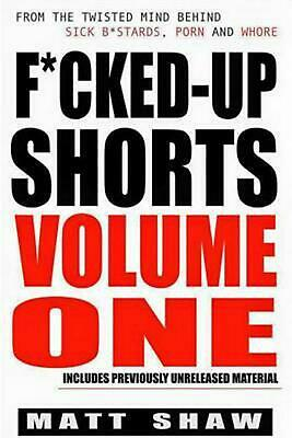 F*cked-Up Shorts: Volume One by Matt Shaw (English) Paperback Book Free Shipping