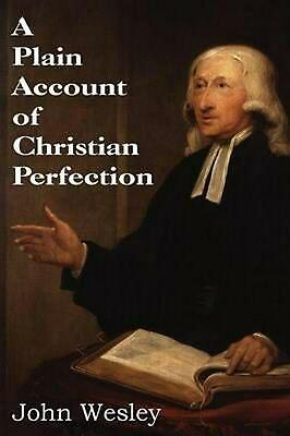 A Plain Account of Christian Perfection by John Wesley (English) Paperback Book