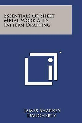 Essentials of Sheet Metal Work and Pattern Drafting by James Sharkey Daugherty (