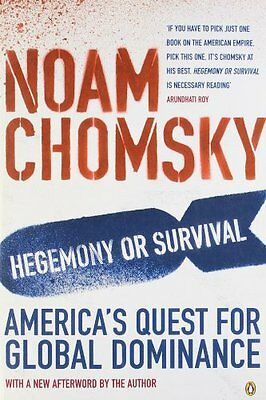 Hegemony or Survival : America's Quest for Global Dominance,Noam Chomsky