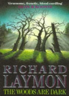 The Woods are Dark: An intense and thrilling horror novel,Richard Laymon