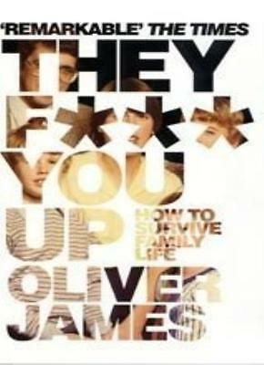 They F*** You Up: How to Survive Family Life,Oliver James