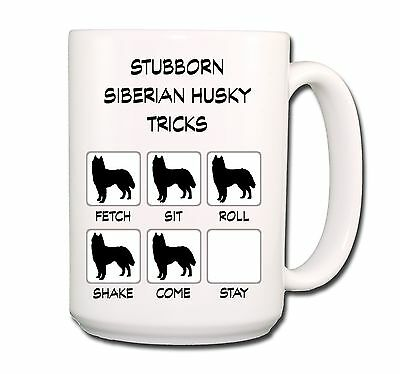 SIBERIAN HUSKY Stubborn Tricks EXTRA LARGE 15oz COFFEE MUG