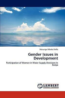 Gender Issues in Development: Participation of Women in Water Supply Decisions I