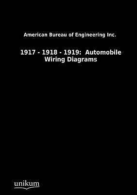 1917 - 1918 - 1919: Automobile Wiring Diagrams by Bureau of Engineering Inc. Ame