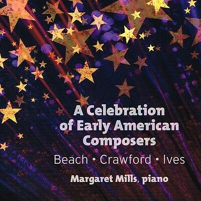 Celebration Of Early American Composers - Ives / Mills (2017, CD NEU)