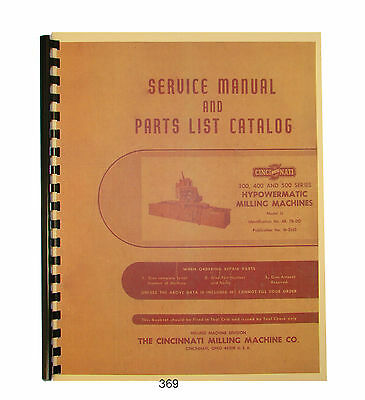 Cincinnati 300, 400, & 500 Model LL Milling Machine Service & Parts Manual #369