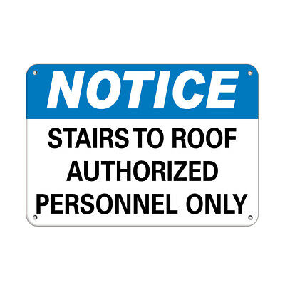 Notice stairs to roof authorized personnel only Aluminum METAL Sign