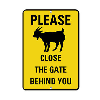 Please Close The Gate Behind You Goat Symbol Activity Sign Aluminum METAL Sign