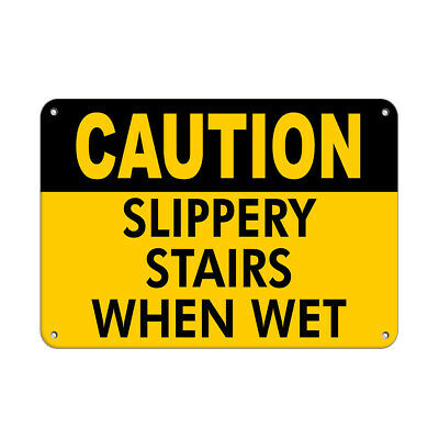 Caution Slippery Stairs When Wet Slippery When Wet Signs Aluminum METAL Sign