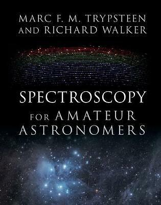 Spectroscopy for Amateur Astronomers, Trypsteen, Marc F. M.