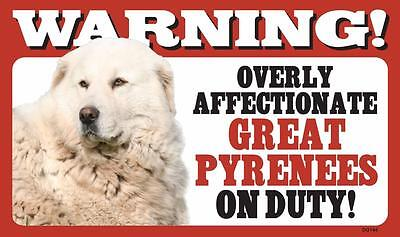 "Warning Overly Affectionate Great Pyrenees On Duty Wall Sign 5"" x 8"" Dog Puppy"