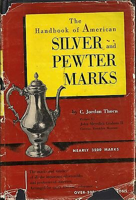 The Handbook of American SILVER and PEWTER MARKS - by C. Jordan Thorn - HCDJ - 1