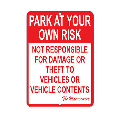 Park At Your Own Risk Not Responsible For Damage Or Theft Aluminum METAL Sign