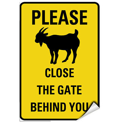 Please Close The Gate Behind You Goat Symbol Activity Sign LABEL DECAL STICKER
