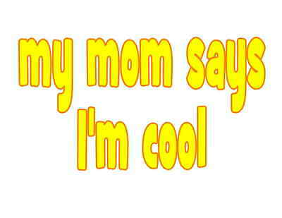 Custom Made T Shirt My Mom Says I'm Cool Cute Funny Infant Baby Toddler Boy Girl