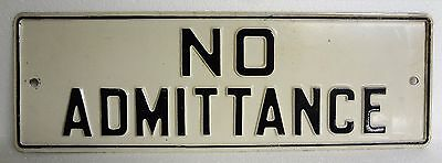 Vintage NO ADMITTANCE Embossed Metal Sign ~White With Black Letters~ Not Repro