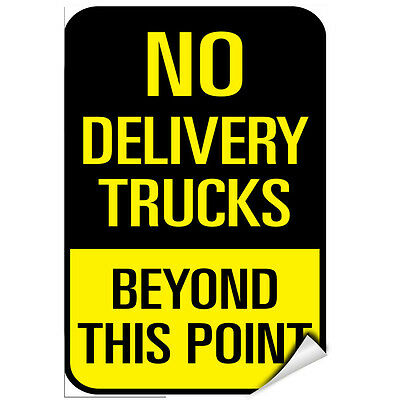 No Delivery Trucks Beyod This Point Traffic Sign LABEL DECAL STICKER