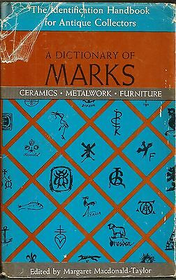 A DICTIONARY OF MARKS - Ceramics - Metalwork - Furniture - HCDJ - 1968 - 318 pag