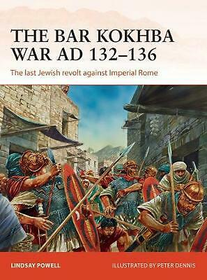 Bar Kokhba War Ad 132-136: The last Jewish revolt against Imperial Rome by Linds