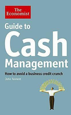 Guide to Cash Management: How to avoid a business credit crunch (Economist) by J