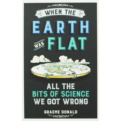 When The Earth Was Flat by Graeme Donald (Paperback), Non Fiction Books, New