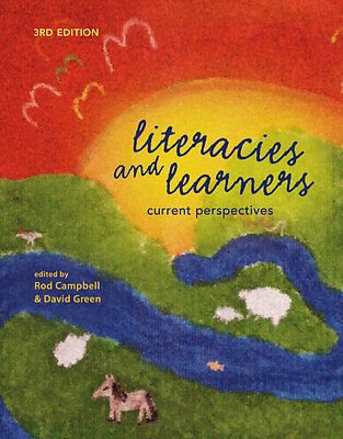 Literacies and Learners: Current Perspectives by Campbell and Green