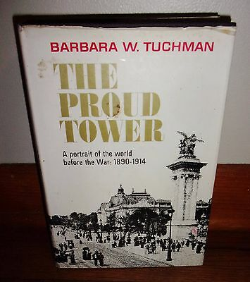 THE PROUD TOWER-Portrait of World Before the War: 1890-1914-Tuchman-1st HC w/DJ!