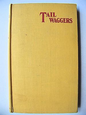 1931 1st U.K. Edition TAIL WAGGERS (DOG SELECTION/TRAINING) By A. CROXTON SMITH