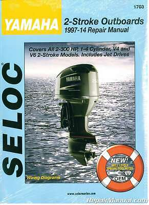 Yamaha Outboard 2 Stroke Engine Repair Manual 1997-2014 by Seloc : SL1703