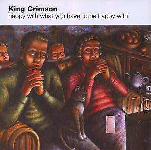 king crimson - happy with what you have to be (CD NEU!) 5050159012398