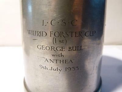 1933 L.C.S.C.  WILFRID FORSTER CUP 1st GEORGE BULL - ANTHEA Pewter Trophy #P12