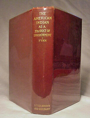 The American Indian by A. J. Fynn—Very Nice 1907 First Edition Hardback