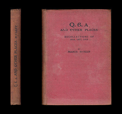 Q.6.A AND OTHER PLACES Recollections of 1916 1917 1918  Northumberland Fusiliers