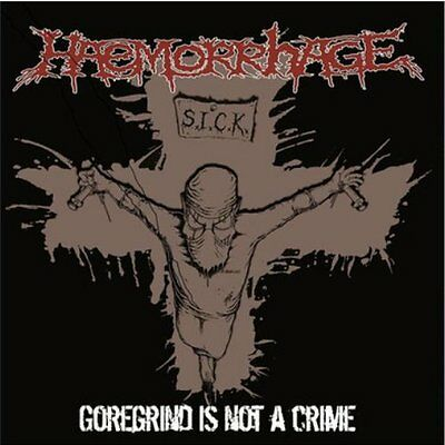 "Haemorrhage - Goregrind Is Not A Crime 12"" RECORD STORE DAY EDITION /100"
