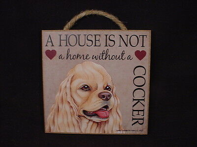 COCKER A House Is Not Home DOG hanging Easel Stand WOOD SIGN PLAQUE Blond puppy
