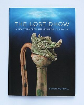 The Lost Dhow : A Discovery from the Maritime Silk Route Tang Dynasty China