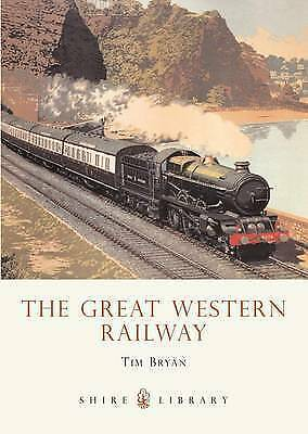 The Great Western Railway (Shire Library), Tim Bryan - Paperback Book - NEW