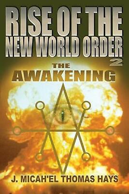 Rise of the New World Order 2: The Awakening by J. Micah'el Thomas Hays (English
