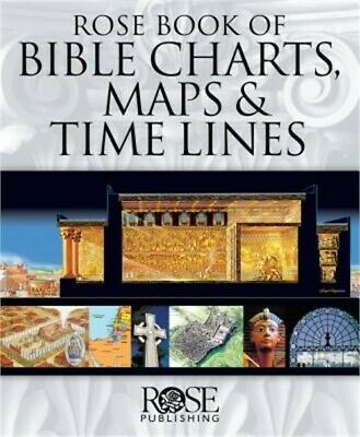 Rose Book of Bible Charts, Maps, and Time Lines: Full-Color Bible Charts, Illust