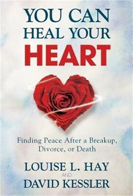 You Can Heal Your Heart: Finding Peace After a Breakup, Divorce, or Death (Paper