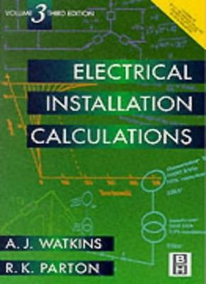 Electrical Installation Calculations Volume 3: v. 3,A.J. Watkins, Revised by R
