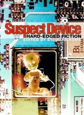 Suspect Device: Hard-Edged Fiction: Reader in Hard-edged Fiction,Stewart Home