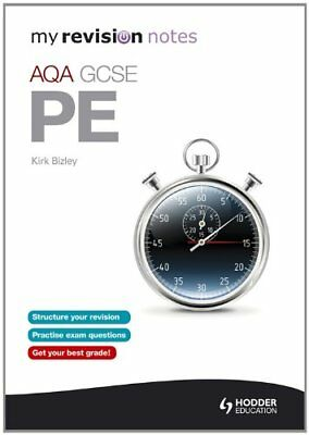 My Revision Notes: AQA GCSE PE,Kirk Bizley