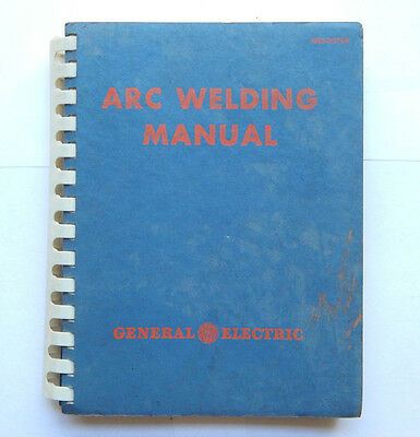 General Electric GE Arc Welding Manual (1940) [GES-2278A]