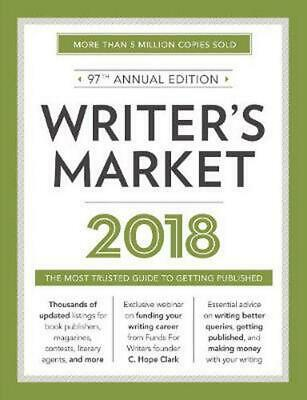 Writer's Market 2018: The Most Trusted Guide to Getting Published by Robert Lee
